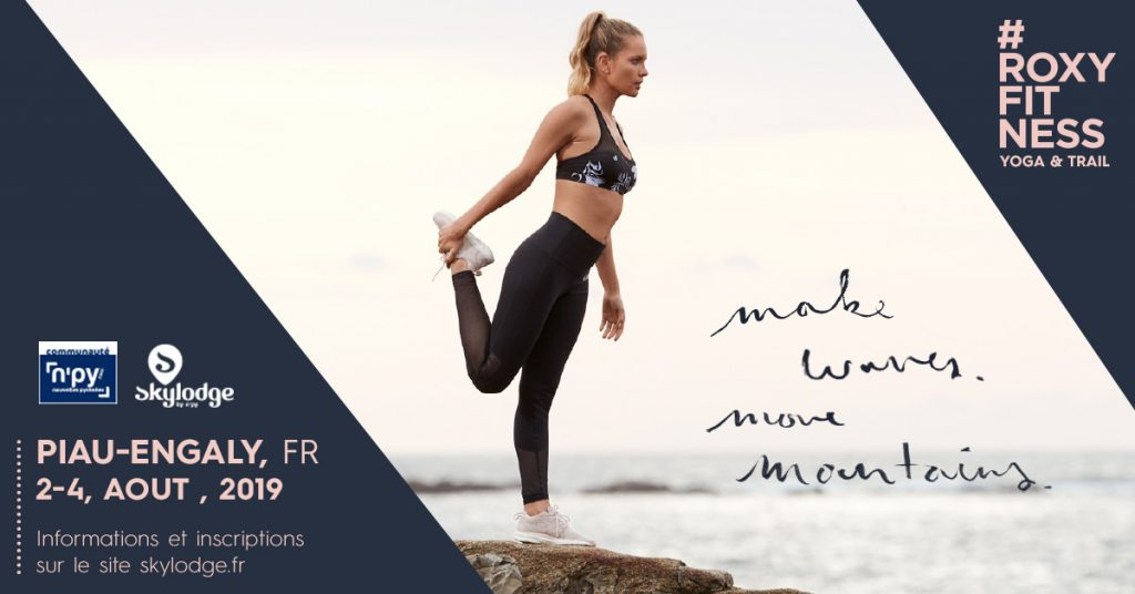 Make Waves Move Mountains avec Roxy / Yoga & Trail au Skylodge de Piau Engaly